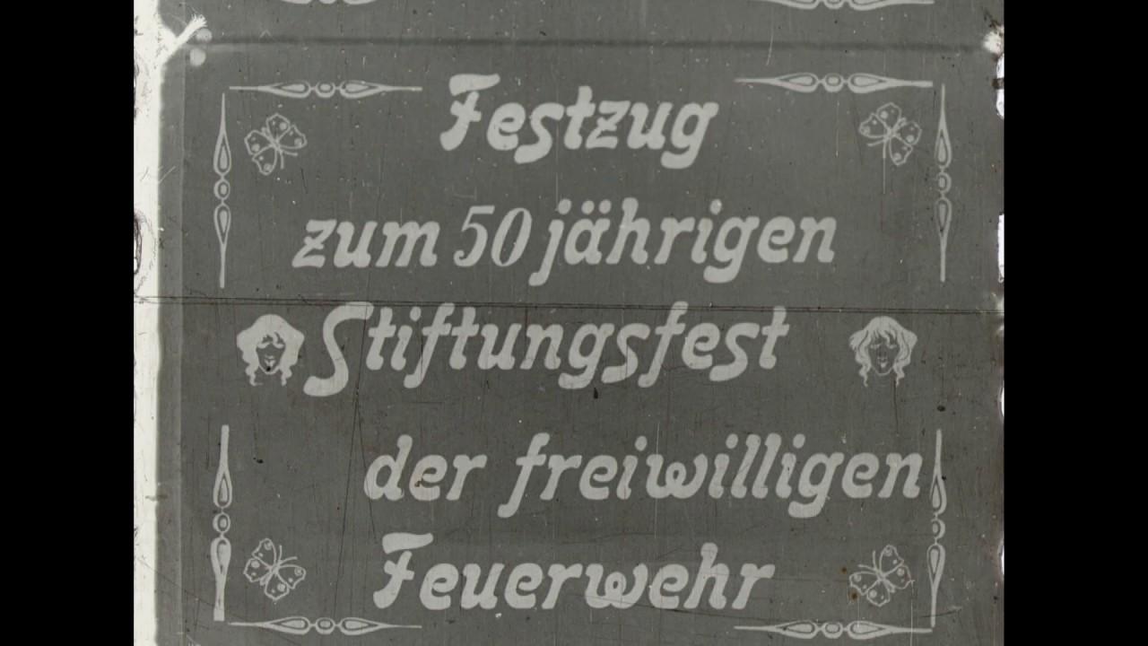Festzug Zum 50jahrigen Stiftungsfest Der Freiwilligen Feuerwehr 7 Juli 1912 Youtube