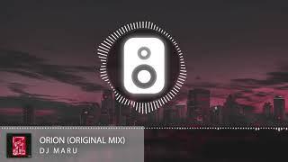 DJ Maru - Orion (Original Mix)