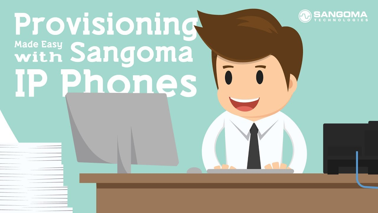 Provisioning Made Easy with Sangoma IP Phones