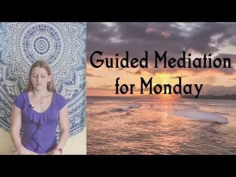 Guided Meditation for Monday Start your Week off Right