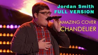 Chandelier Cover by Jordan Smith - Full Song