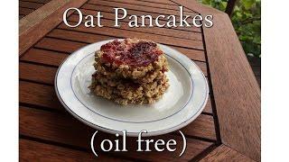 Oat Pancakes (oil free) - RECIPE   HCLF Vegan