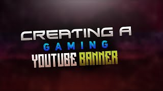 Photoshop Gaming Youtube Banner Tutorial