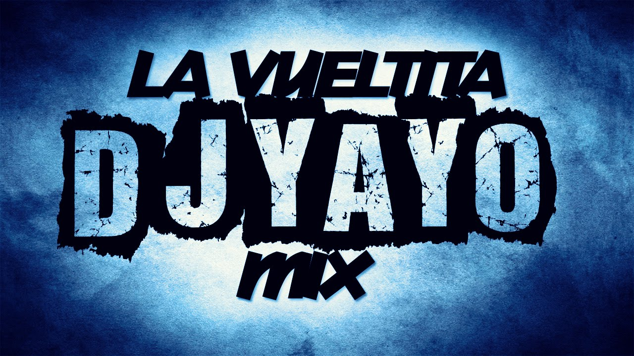 La Vueltita Mix - [DJ YAYO] #1
