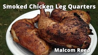 Smoked Chicken Leg Quarters  White Sauce Chicken Leg Quarters with Malcom Reed HowToBBQRight
