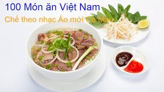 Nhạc chế 100 món ăn Việt Nam - theo nhạc Áo mới Cà Mau