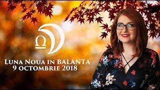 LUNA NOUA IN ♎ BALANTA ♎ --- TOATE ZODIILE - 9 OCTOMBRIE 2018