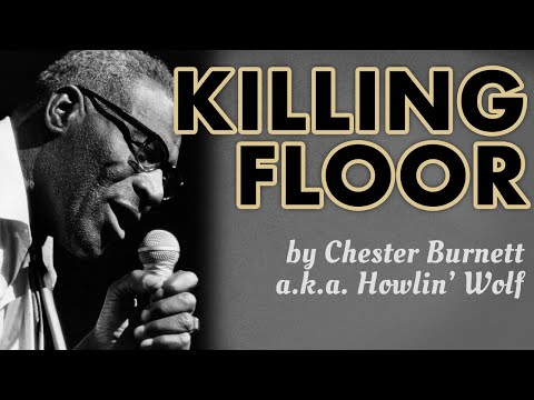 """Killing Floor (1964 Single)"" - Howlin"