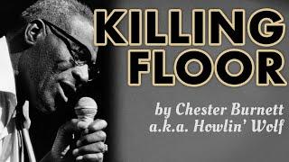 """Killing Floor (1964 Single)"" - Howlin' Wolf"
