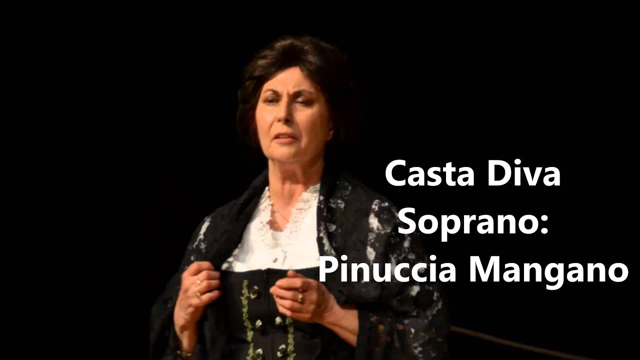 Soprano pinuccia mangano casta diva youtube for Casta diva pictures