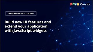 Build new UI features and extend your application with JS widgets | Zoho Creator