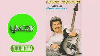 Cengiz Coşkuner - Hatıralar (Full Albüm Dinle)