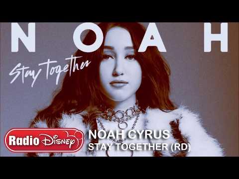 Noah Cyrus - Stay Together (RADIO DISNEY VERSION)