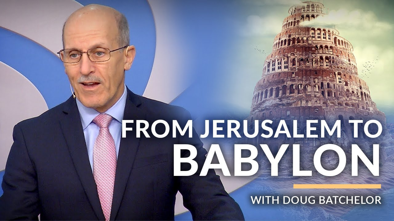 """From Jerusalem to Babylon"" with Doug Batchelor (Amazing Facts)"