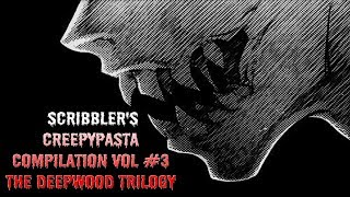 Video The Deepwood Trilogy [Complete Full Cast Creepypasta Audio Drama Reading] download MP3, 3GP, MP4, WEBM, AVI, FLV Juli 2018