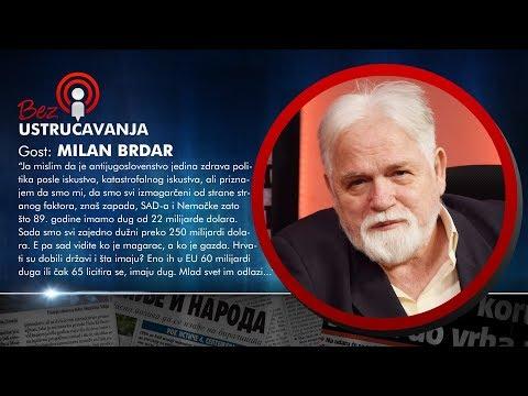 BEZ USTRUČAVANJA - Milan Brdar: Mi smo izmagarčeni od strane stranog faktora!