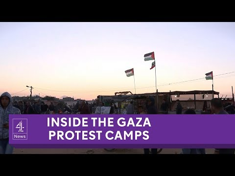 Inside the Gaza border protest camps