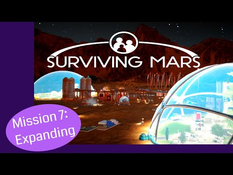Surviving Mars Let's Play Mission 7: Expanding