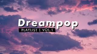 Dreampop Playlist | Vol. 1