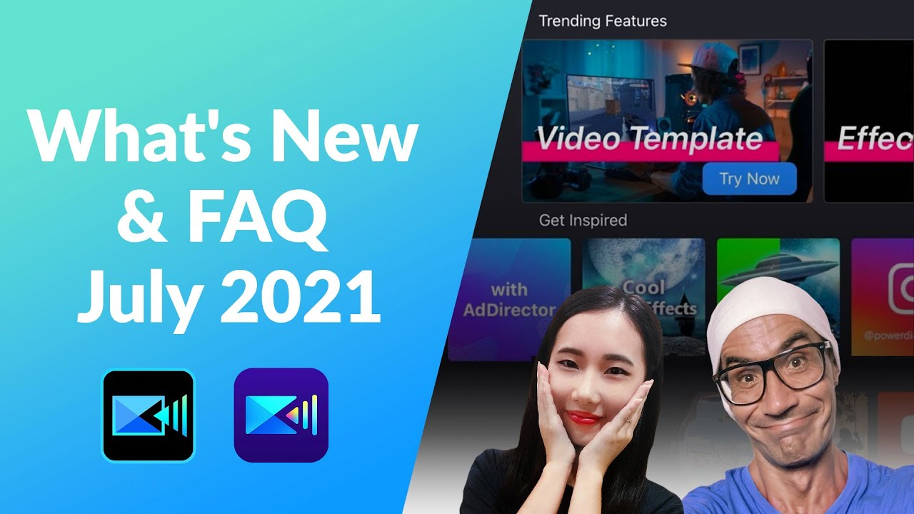 What's New & FAQ | PowerDirector 365/App July 2021 Updates!