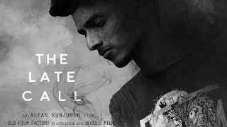The Late Call | Malayalam Short Film 2018 | Official | Monsoon Media
