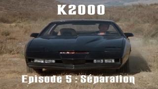 K2000 : Le retour de KITT | Saison 1 Episode 5 | Séparation