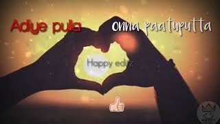 Adiye pulla|Love song|Havoc brothers|💖💖💖|Happy creation|Subscribe👇👇|