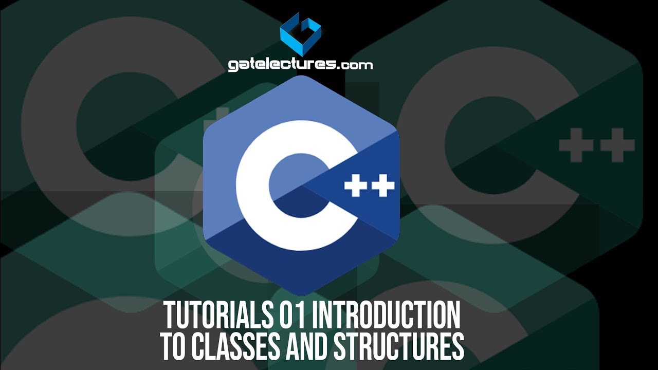 C plus plus Tutorials 01 Introduction to Classes and Structures in c++ Programming