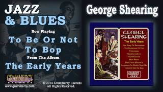 George Shearing - To Be Or Not To Bop