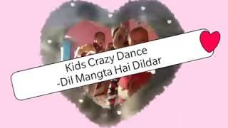 Kids Crazy Dance on Dil Mangta Hai Dildar Soniye Song