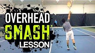 OVERHEAD SMASH Tennis Lesson: Technique for POWER + CONTROL