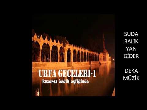 Urfa Geceleri - Suda Balık Yan Gider (Deka Müzik)