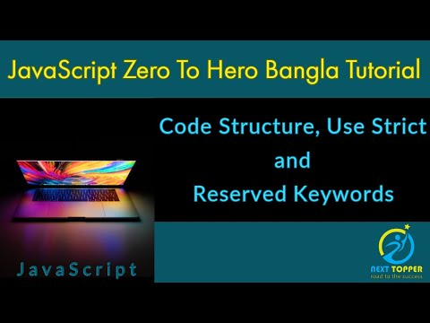 4. JavaScript code structure, use strict  and reserved keywords || Bangla Tutorial || Next Topper thumbnail