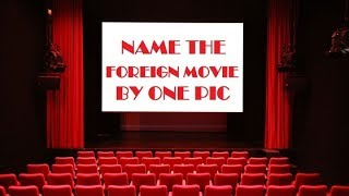 Name the foreign movie by one pic!