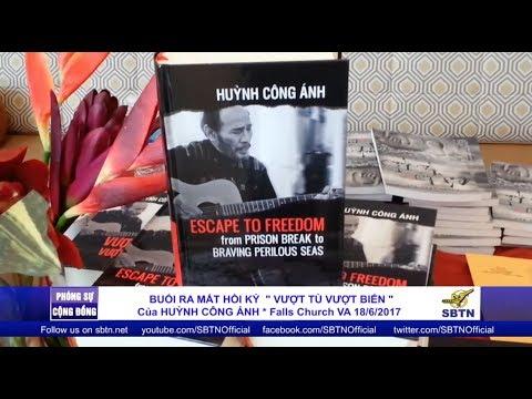 SBTN-DC News: Phóng Sự Buổi Ra Mắt Sách Hồi Ký Vượt Tù Vượt Biển Của Nhà Văn Huỳnh Công Ánh