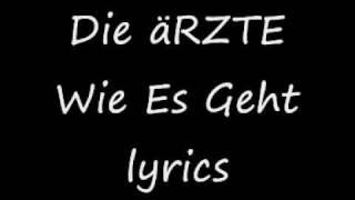Die Ärzte Wie Es Geht lyrics