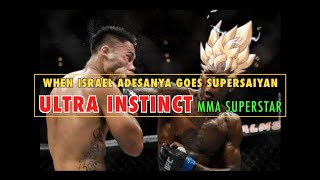 When Israel Adesanya Goes Super Saiyan   Ultra Instinct