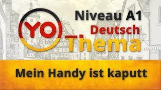 """Thema 12 """"Mein Handy ist kaputt"""". Deutsch für Anfänger. German lesson for beginners."""