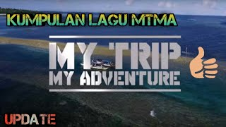 TOP 10 SOUNDTRACK[MTMA]_MY_TRIP_MY_ADVENTURE_TRANS TV