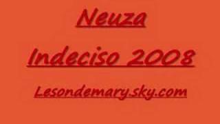 Neuza - Indeciso 2008