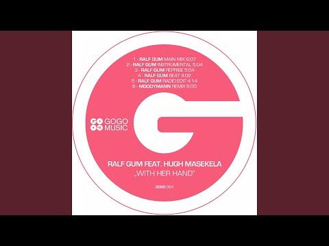 With Her Hand (feat. Hugh Masekela) (Ralf GUM Radio Edit)