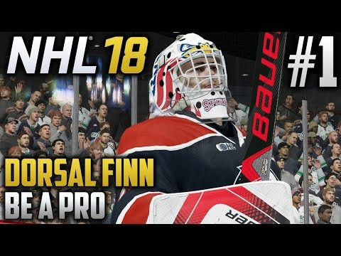 NHL 18 Be a Pro | Dorsal Finn (Goalie) | EP1 | BACK TO DEFEND THE CREASE, AGAIN!