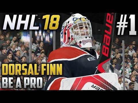 NHL 18 Be a Pro | Dorsal Finn (Goalie) | EP1 | BACK TO DEFEND THE CREASE, AGAIN!