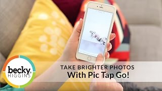 iPhone Photo Tips: Take Brighter Photos with Pic Tap Go!