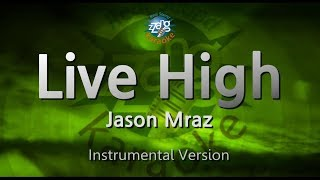 Jason Mraz-Live High (MR) (Karaoke Version) [ZZang KARAOKE]