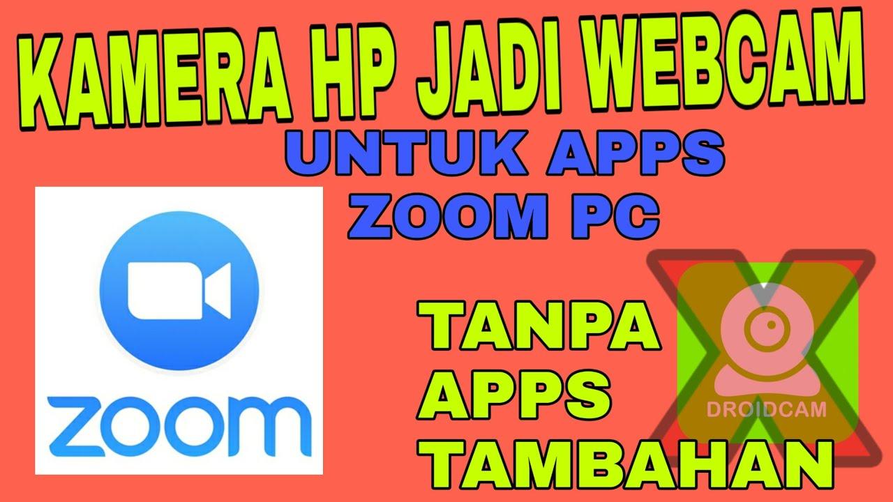 Cara Menggunakan Kamera Smartphone Hp Menjadi Webcam Untuk Aplikasi Zoom Pc Tanpa Aplikasi Tambahan Youtube