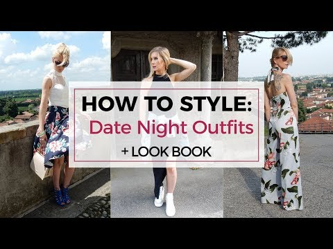 HOW TO STYLE: DATE NIGHT OUTFITS + Lookbook