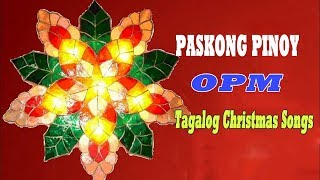 Paskong Pinoy: Best Tagalog Christmas Songs Medley 2019 - Top 100 Christmas Songs All Time
