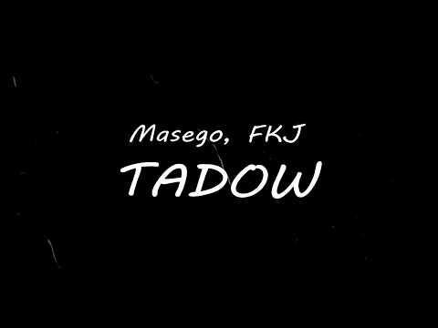 Masego + FKJ - Tadow Lyrics