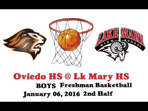 Oviedo HS at Lake Mary HS Freshman BB 01-06-2016 2nd Half